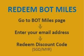 Use your BOT Miles to redeem for discount