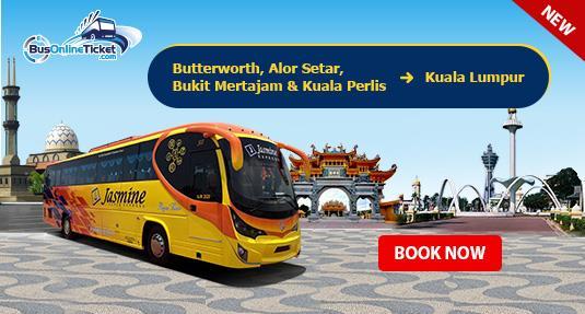 Jasmine Express Bus from Butterworth, Alor Setar, Bukit Mertajam and Kuala Perlis