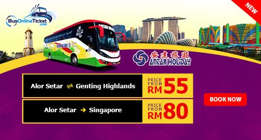 Antar Holiday Express offers bus from Alor Setar to Genting Highlands and Singapore