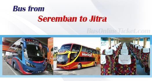 Bus from Seremban to Jitra