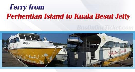 Ferry from Perhentian Island to Kuala Besut Jetty
