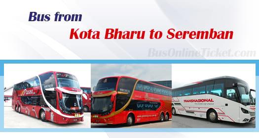 Bus from Kota Bharu to Seremban