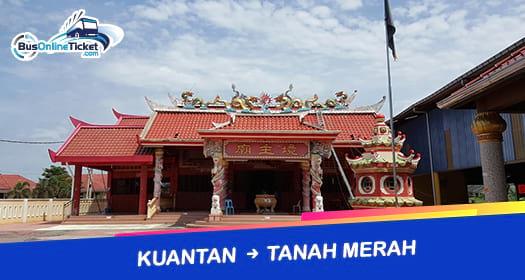 Bus from Kuantan to Tanah Merah
